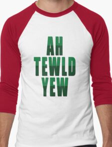 Ah Tewld Yew! Men's Baseball ¾ T-Shirt