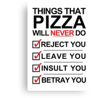 Pizza Is The One [Black Text] Canvas Print