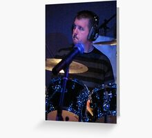 The Hypochondriacs - Chris the Drummer Greeting Card