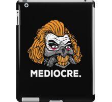 Mediocre iPad Case/Skin