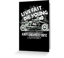 Hot Rod Live Fast Die Young - White & Green Neon (alpha bkground) Greeting Card