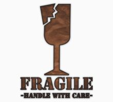 Fragile -handle with care- by SCdesigns