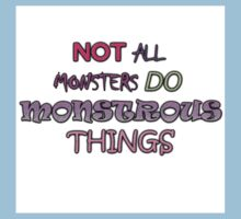 Not all monsters do monstrous things Kids Clothes
