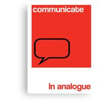 Communicate in analogue poster Canvas Print
