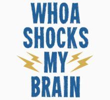 Whoa Shocks My Brain Kids Clothes