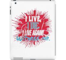 I Live, I Die iPad Case/Skin