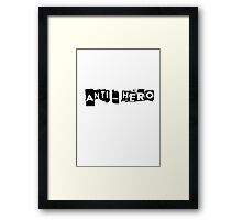 Anti-Hero Framed Print