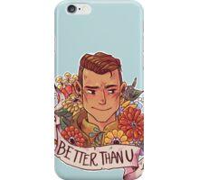 Better Than U iPhone Case/Skin