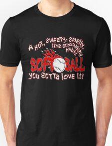 You Gotta Love It - Softball T-Shirt