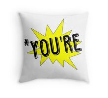 *You're Pow Design Throw Pillow