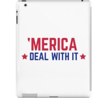 'Merica Deal With It Funny Quote iPad Case/Skin