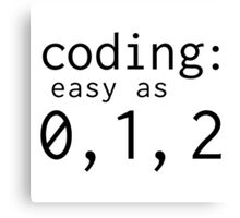 Coding: easy as 0, 1, 2 Canvas Print