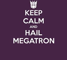 Keep Calm and Hail Megatron T-Shirt