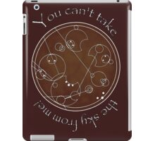 """You can't take the sky from me!"" in Gallifreyan iPad Case/Skin"