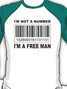I'm not a Number... T-Shirt