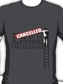 Free Speech - Cancelled T-Shirt