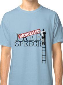Free Speech - Cancelled Classic T-Shirt