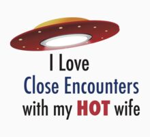 I Love Close Encounters with My Hot Wife by Delgard