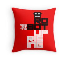 Resist the Robot Uprising Throw Pillow