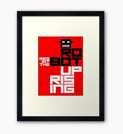Resist the Robot Uprising Framed Print