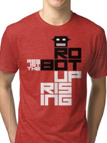 Resist the Robot Uprising Tri-blend T-Shirt