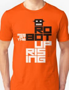 Resist the Robot Uprising Unisex T-Shirt