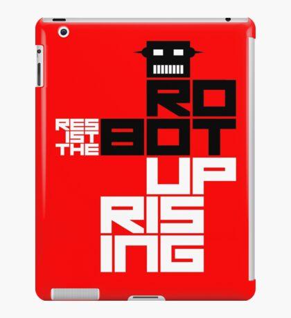 Resist the Robot Uprising iPad Case/Skin