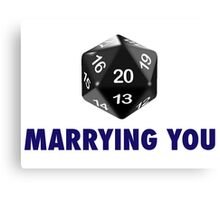 Marrying You Was a Critical Hit (d20 Role Playing Games) Canvas Print
