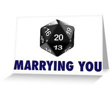 Marrying You Was a Critical Hit (d20 Role Playing Games) Greeting Card