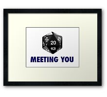 Meeting You Was a Critical Hit (d20 Role Playing Game) Framed Print