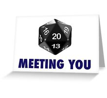 Meeting You Was a Critical Hit (d20 Role Playing Game) Greeting Card