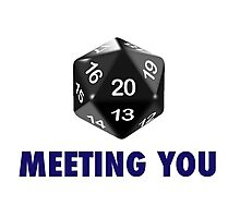 Meeting You Was a Critical Hit (d20 Role Playing Game) Photographic Print