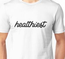 Healthiest Unisex T-Shirt