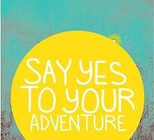 Say YES to your adventure by theseakiwi