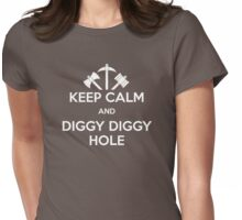 KEEP CALM AND DIGGY DIGGY HOLE Womens Fitted T-Shirt