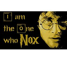 I'm the one who NOX! Photographic Print