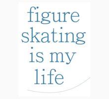 Figure Skating Is My Life Kids Tee