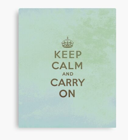Keep Calm and Carry One Canvas Print