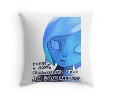 There's a 98% probability that I'm done with you | Fi Throw Pillow