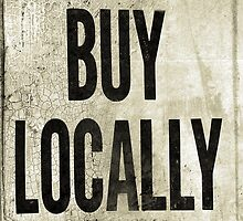 Buy Locally by angelandspot