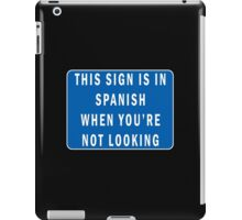 This sign is in spanish when you're not looking iPad Case/Skin