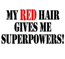 my red hair gives me super powers by imgarry