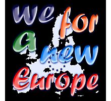 """We for a new Europe"" slogan Photographic Print"