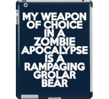 My weapon of choice in a Zombie Apocalypse is a rampaging grolar bear iPad Case/Skin