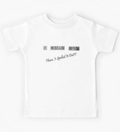 There, I Spelled It Out! Tee Kids Tee