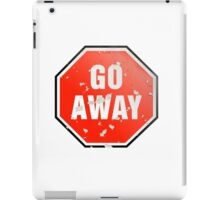 Grunge 'Go Away' sign iPad Case/Skin