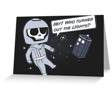 Lights out! Greeting Card
