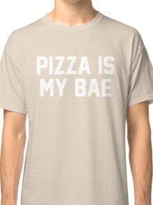 Pizza Is My Bae [White] Classic T-Shirt
