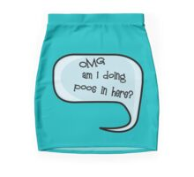 Pregnancy Message from Baby - OMG Am I Doing Poos in Here? by Bubble-Tees.com Mini Skirt