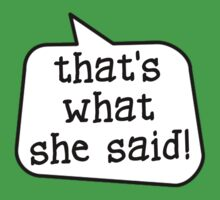 THAT'S WHAT SHE SAID! by Bubble-Tees.com One Piece - Short Sleeve